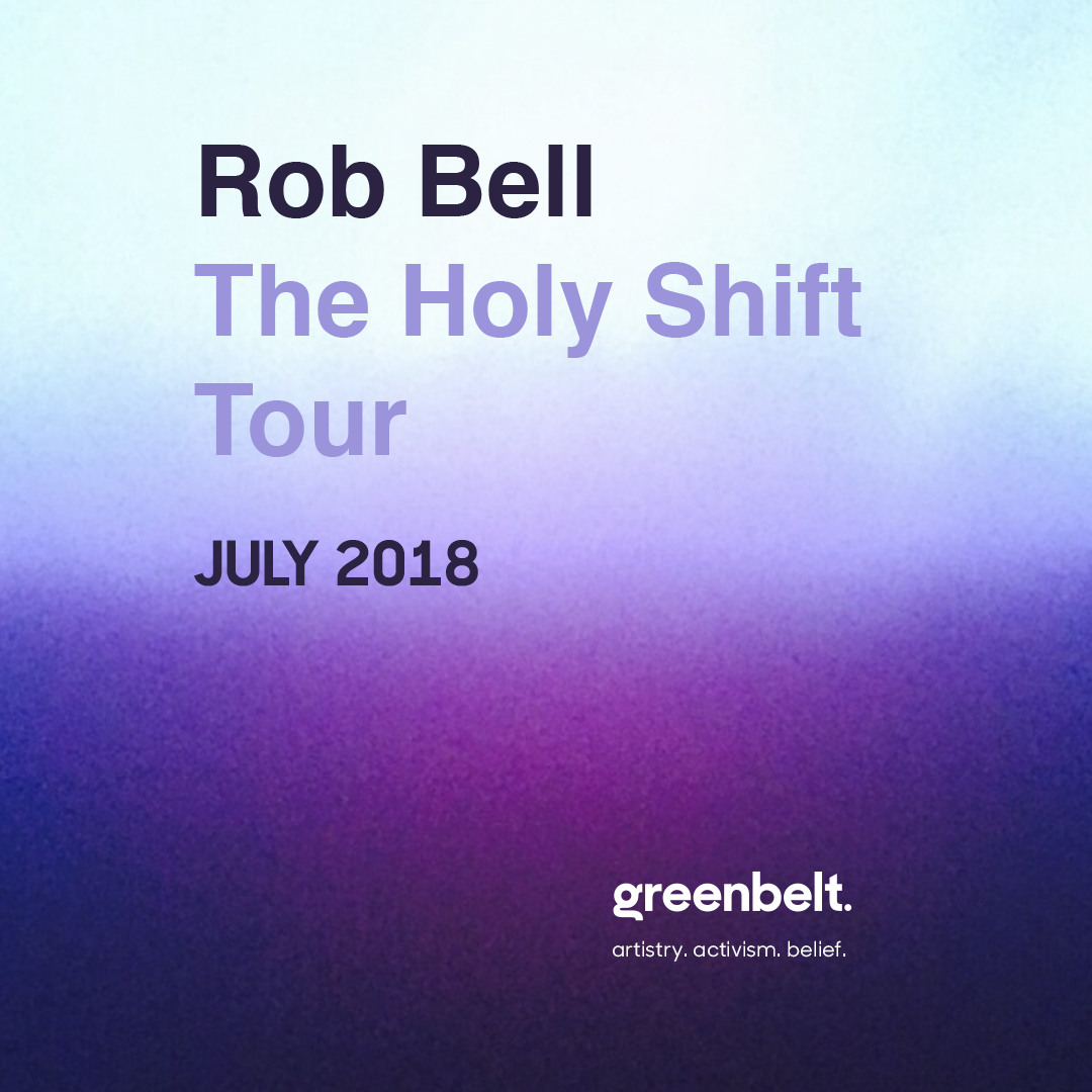 Rob Bell: Holy Shift