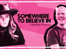 Somewhere to Believe In: A brand new podcast from Greenbelt